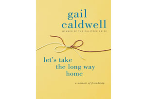 Let's Take the Long Way Home by Gail Caldwell