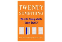 Twenty Something: Why Do Young Adults Seem Stuck?