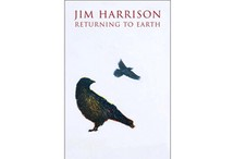 Returning to Earth by Jim Harrison
