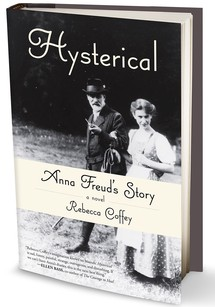 Hysterical: Anna Freud's Story by Rebecca Coffey