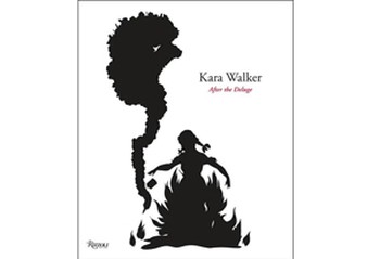 Kara Walker: After the Deluge by Kara Walker