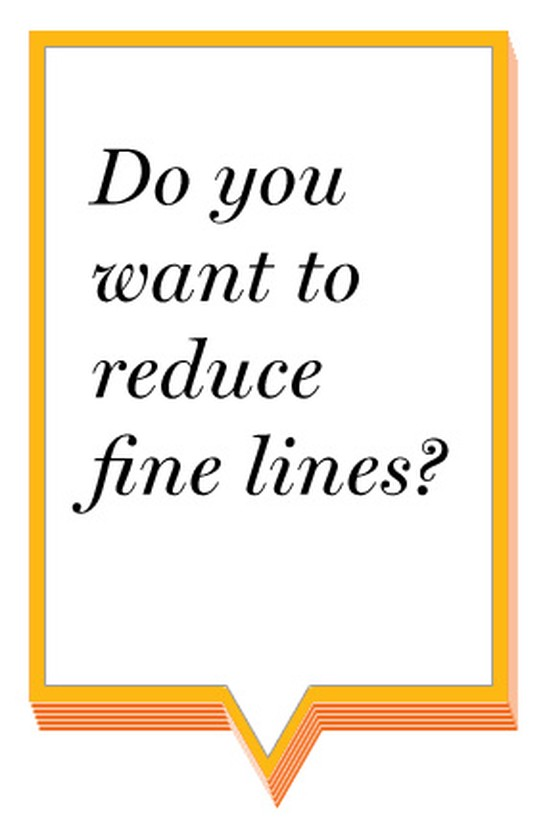 Do you want to reduce fine lines?