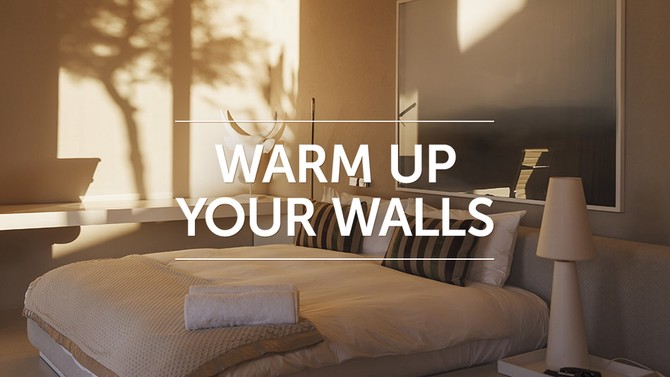 Warm Up Your Walls