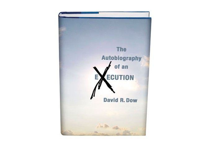 The Autobiography of an Execution by David R. Dow