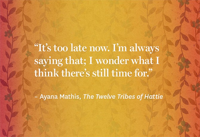 Ayana Mathis quote from The Twelve Tribes of Hattie