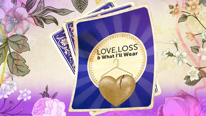 Love, Loss and What I'll Wear